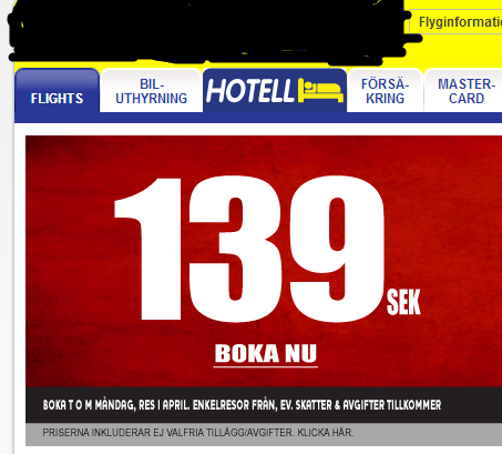Trying to avoid any secret advertising or similar conflicts, but I believe you can get the message, if flying does   not cost us more than 139 SEK.